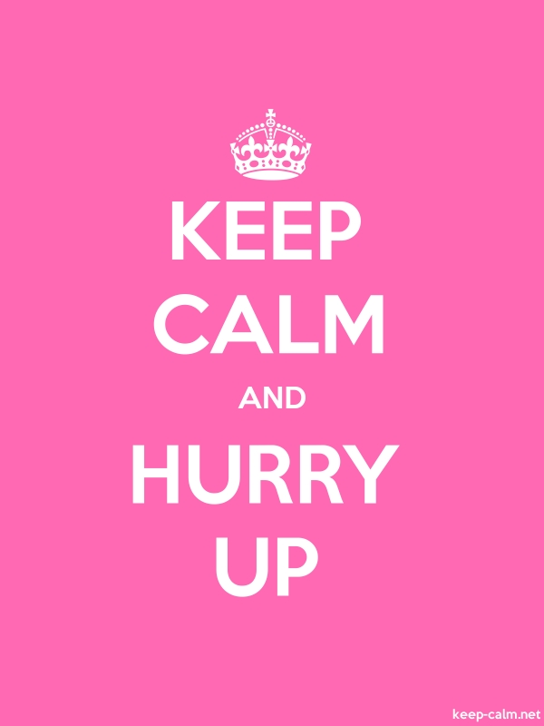 KEEP CALM AND HURRY UP - white/pink - Default (600x800)