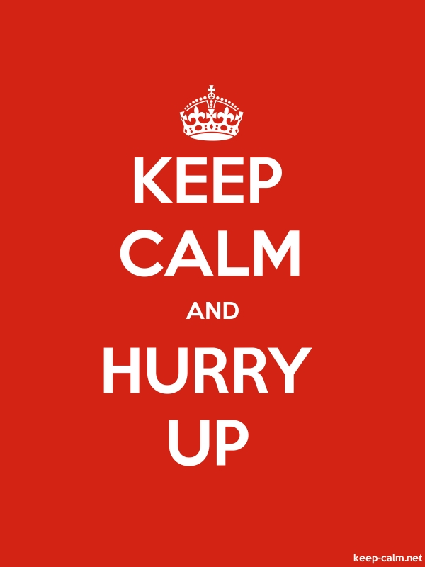 KEEP CALM AND HURRY UP - white/red - Default (600x800)