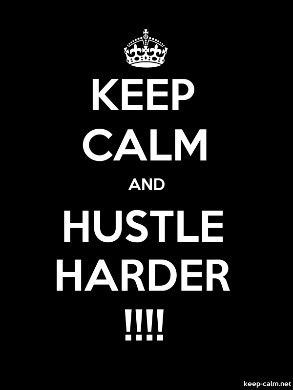 KEEP CALM AND HUSTLE HARDER !!!! - white/black - Default (600x800)