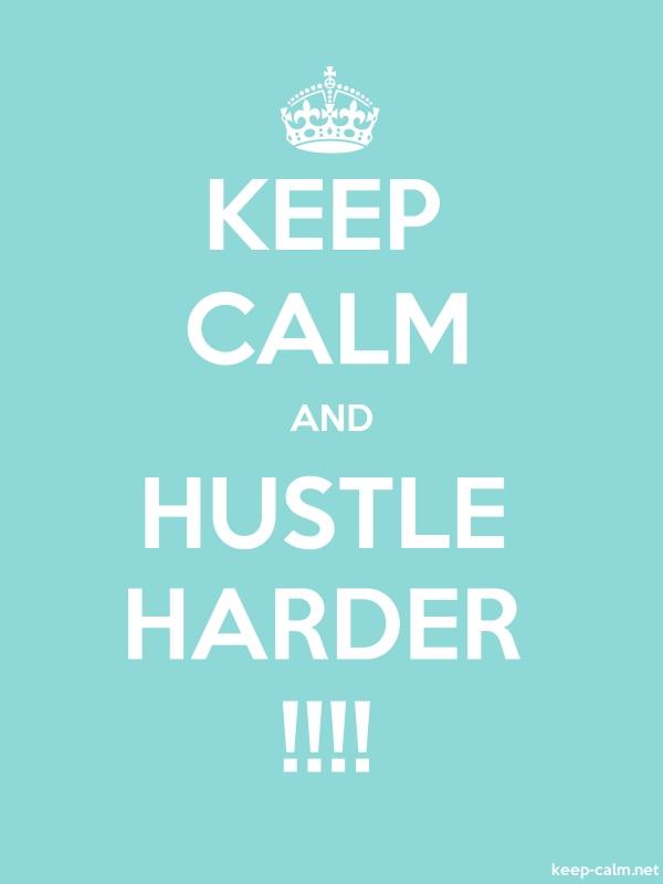 KEEP CALM AND HUSTLE HARDER !!!! - white/lightblue - Default (600x800)