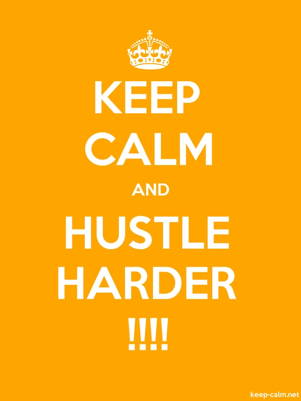 KEEP CALM AND HUSTLE HARDER !!!! - white/orange - Default (600x800)