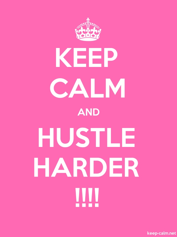 KEEP CALM AND HUSTLE HARDER !!!! - white/pink - Default (600x800)
