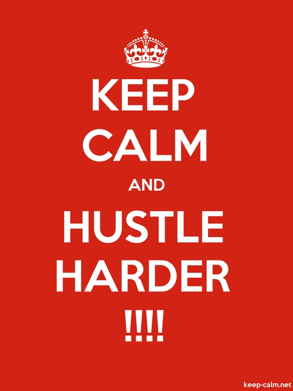 KEEP CALM AND HUSTLE HARDER !!!! - white/red - Default (600x800)