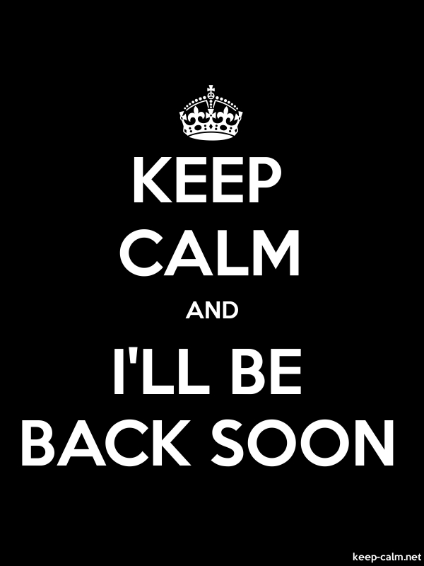 KEEP CALM AND I'LL BE BACK SOON - white/black - Default (600x800)