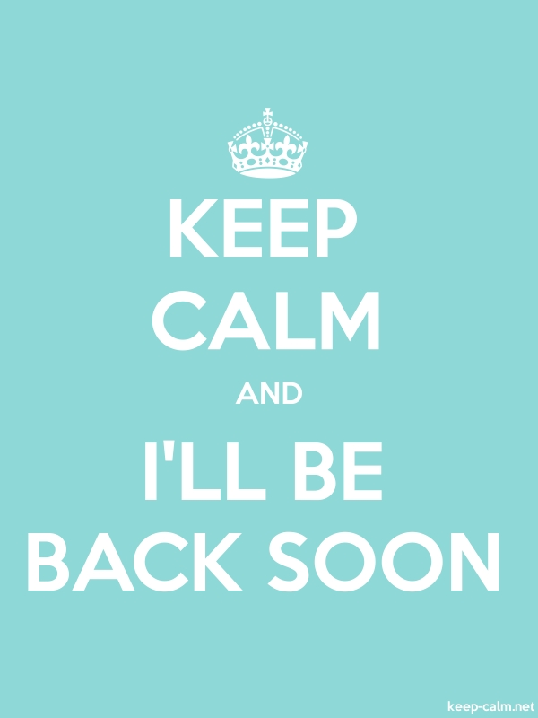 KEEP CALM AND I'LL BE BACK SOON - white/lightblue - Default (600x800)