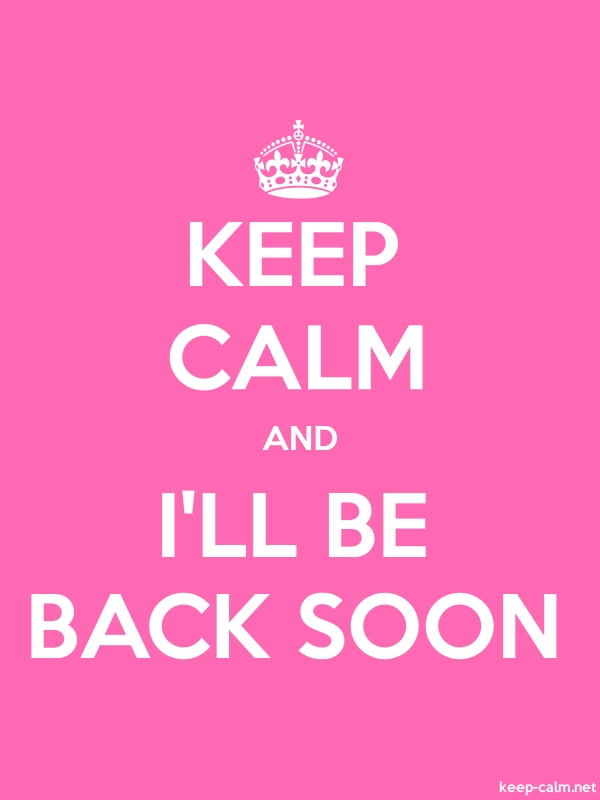 KEEP CALM AND I'LL BE BACK SOON - white/pink - Default (600x800)