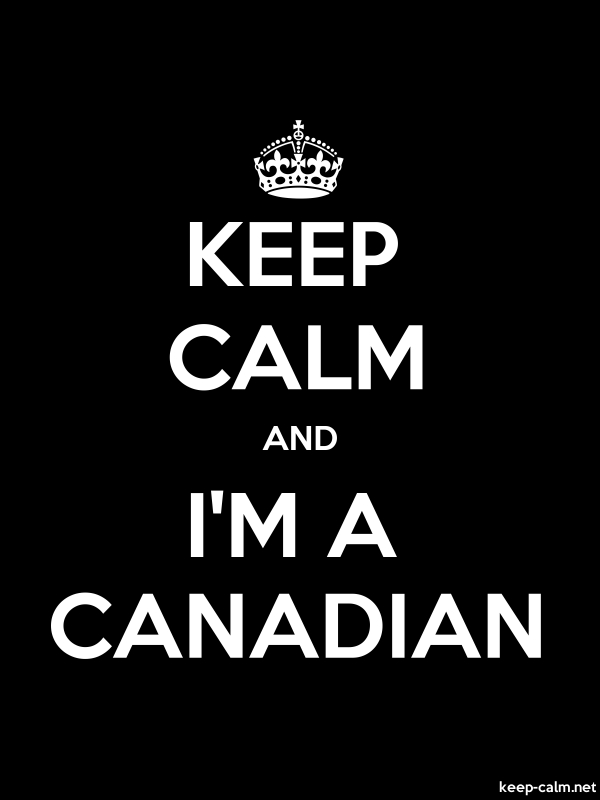 KEEP CALM AND I'M A CANADIAN - white/black - Default (600x800)