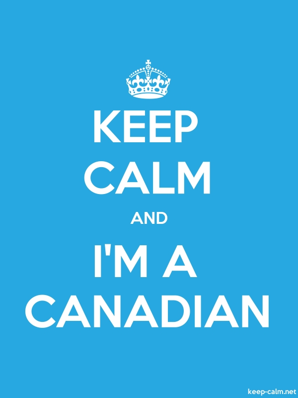 KEEP CALM AND I'M A CANADIAN - white/blue - Default (600x800)