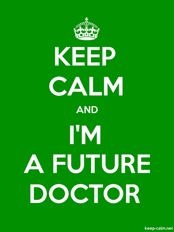 KEEP CALM AND I'M A FUTURE DOCTOR - white/green - Default (600x800)
