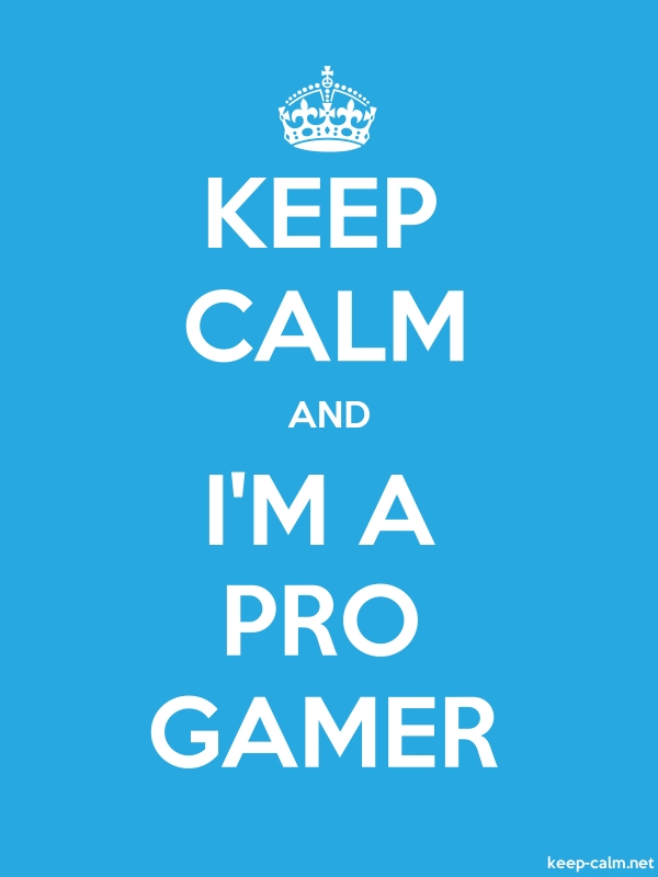 KEEP CALM AND I'M A PRO GAMER - white/blue - Default (600x800)