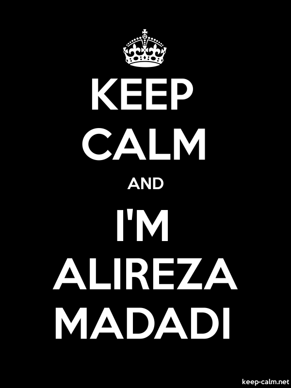 KEEP CALM AND I'M ALIREZA MADADI - white/black - Default (600x800)