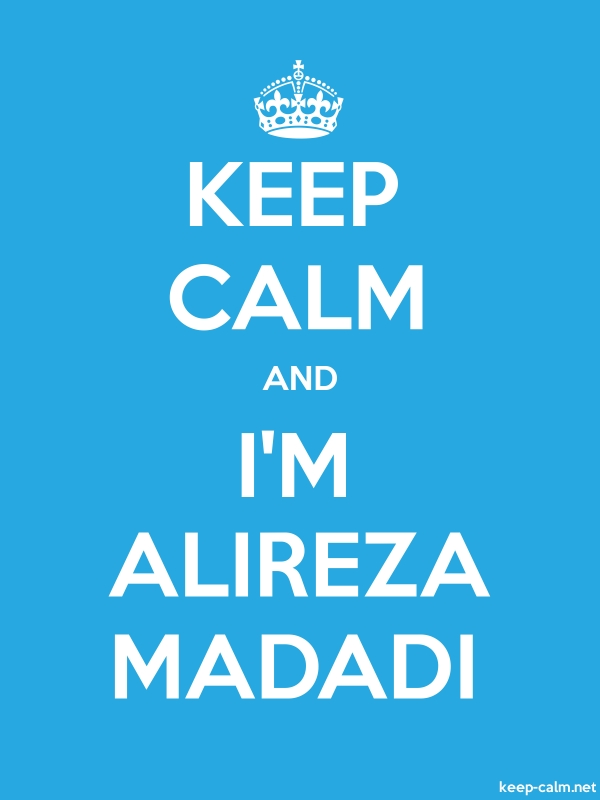 KEEP CALM AND I'M ALIREZA MADADI - white/blue - Default (600x800)