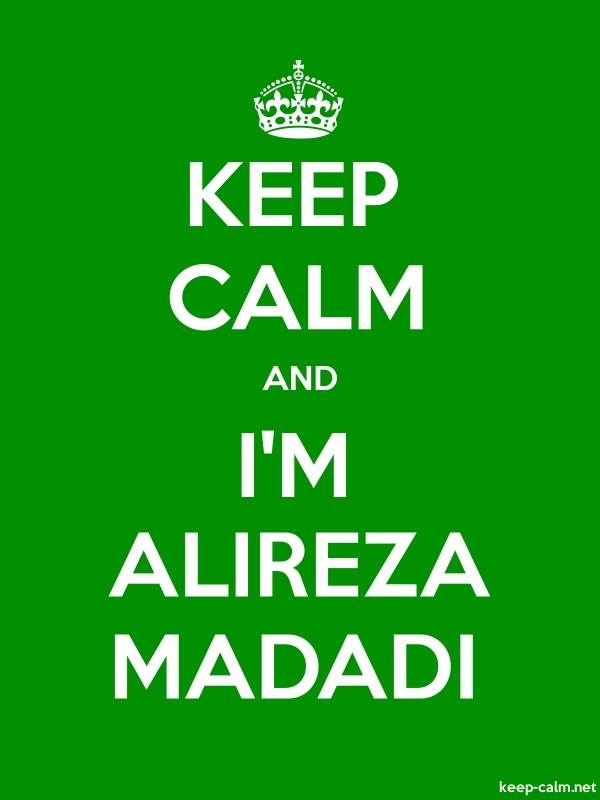 KEEP CALM AND I'M ALIREZA MADADI - white/green - Default (600x800)