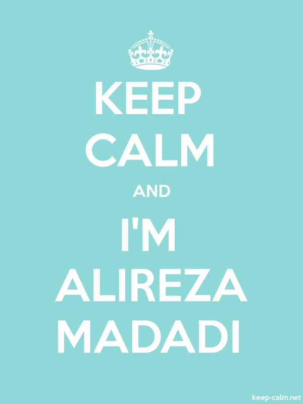 KEEP CALM AND I'M ALIREZA MADADI - white/lightblue - Default (600x800)