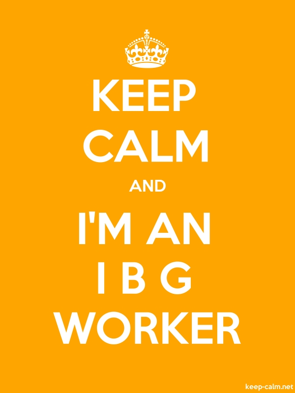 KEEP CALM AND I'M AN I B G WORKER - white/orange - Default (600x800)