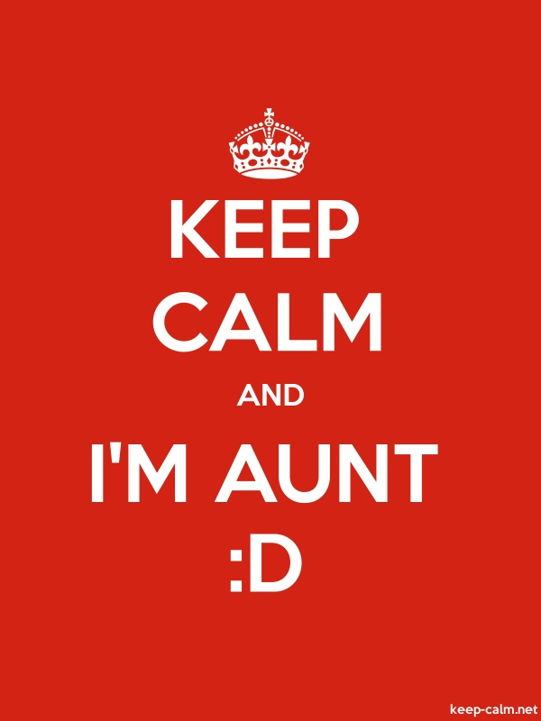 KEEP CALM AND I'M AUNT :D - white/red - Default (600x800)