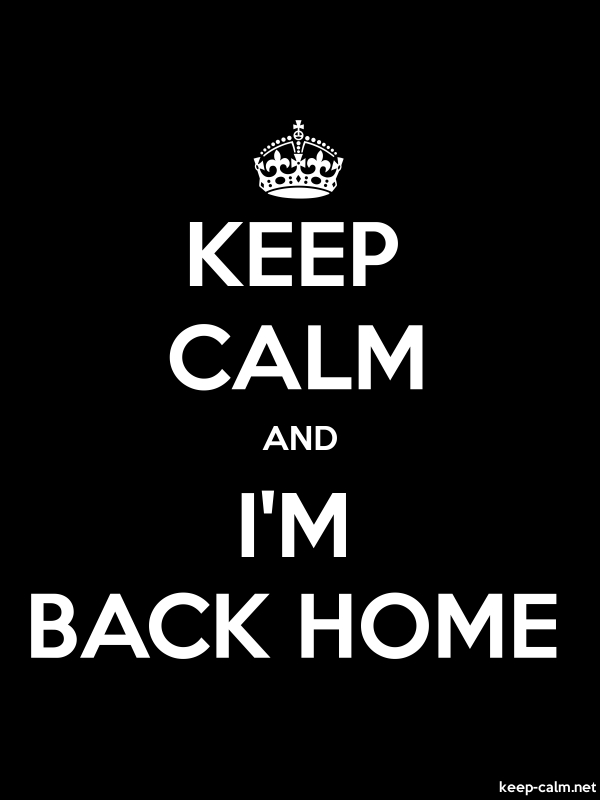 KEEP CALM AND I'M BACK HOME - white/black - Default (600x800)