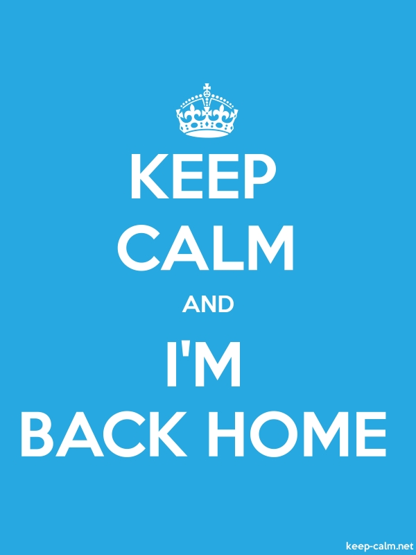 KEEP CALM AND I'M BACK HOME - white/blue - Default (600x800)