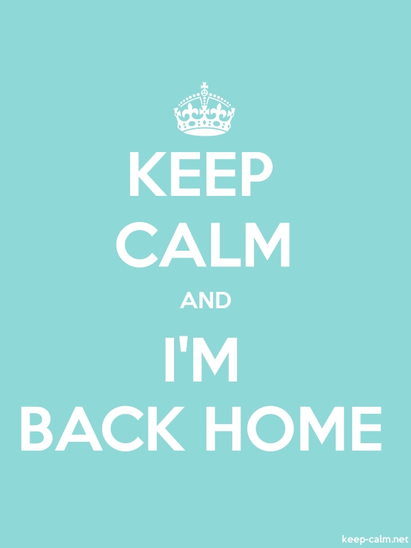 KEEP CALM AND I'M BACK HOME - white/lightblue - Default (600x800)