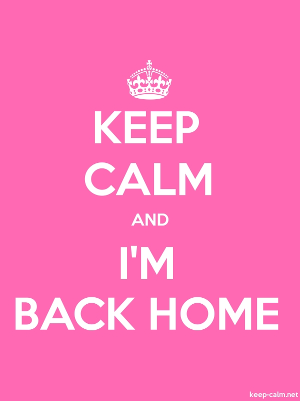 KEEP CALM AND I'M BACK HOME - white/pink - Default (600x800)