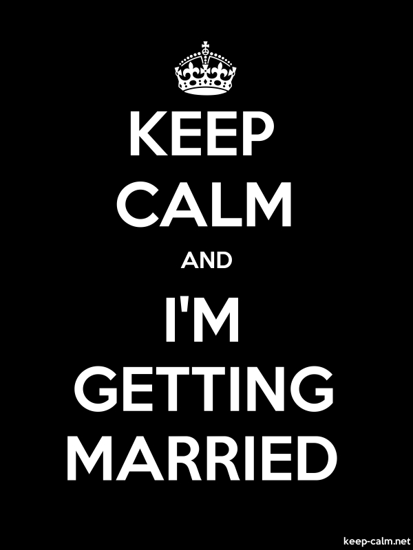 KEEP CALM AND I'M GETTING MARRIED - white/black - Default (600x800)