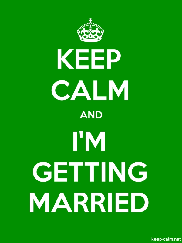 KEEP CALM AND I'M GETTING MARRIED - white/green - Default (600x800)