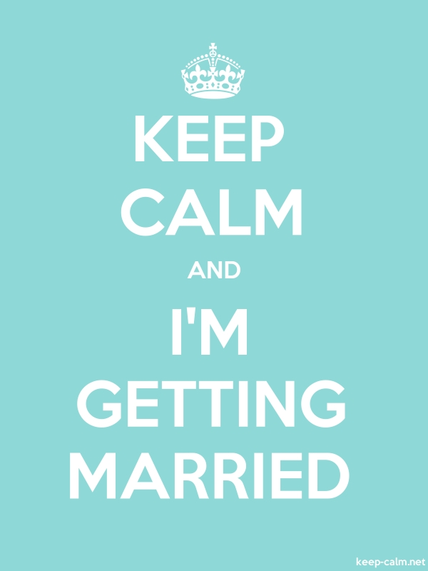KEEP CALM AND I'M GETTING MARRIED - white/lightblue - Default (600x800)