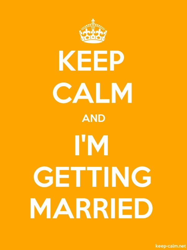 KEEP CALM AND I'M GETTING MARRIED - white/orange - Default (600x800)