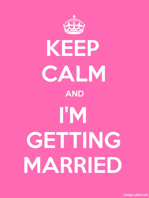 KEEP CALM AND I'M GETTING MARRIED - white/pink - Default (600x800)