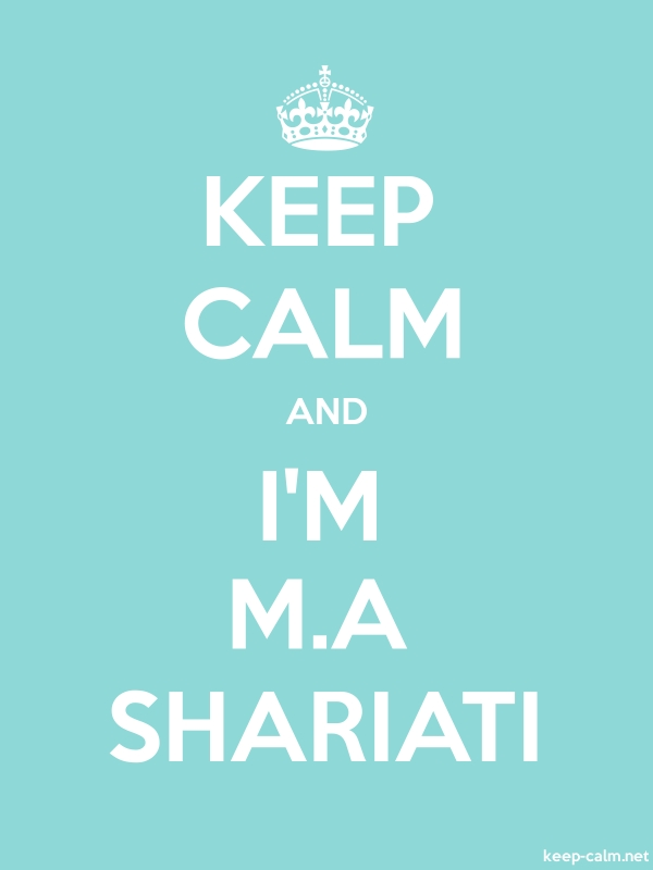 KEEP CALM AND I'M M.A SHARIATI - white/lightblue - Default (600x800)