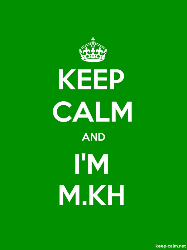 KEEP CALM AND I'M M.KH - white/green - Default (600x800)