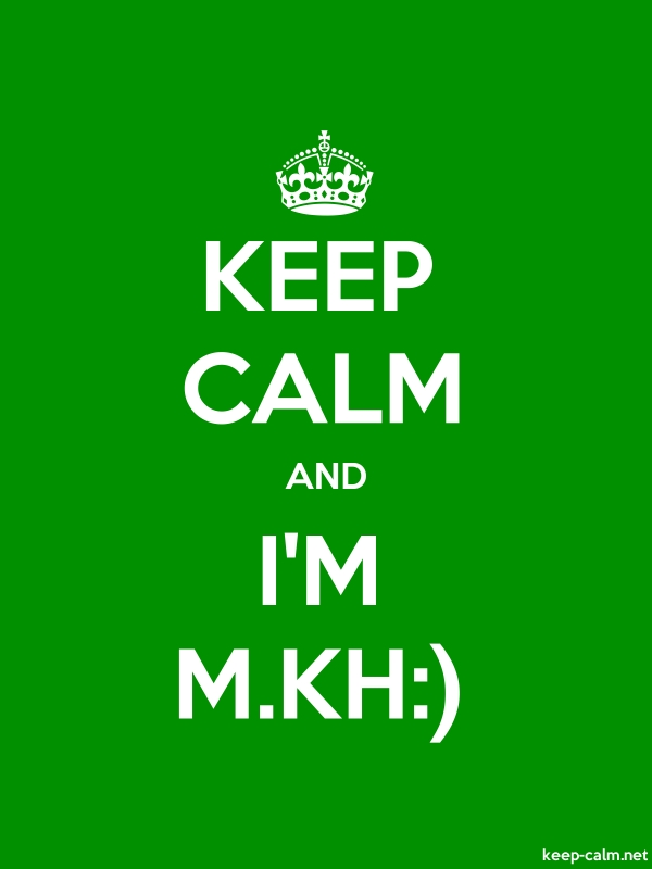 KEEP CALM AND I'M M.KH: - white/green - Default (600x800)