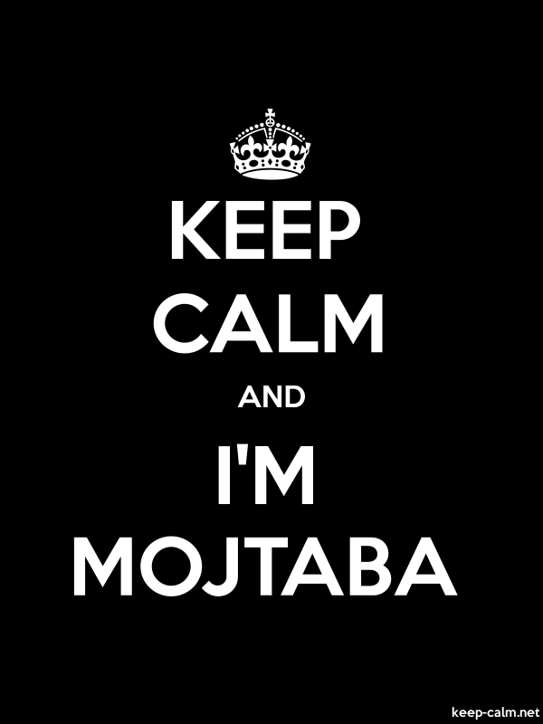 KEEP CALM AND I'M MOJTABA - white/black - Default (600x800)