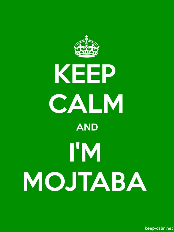 KEEP CALM AND I'M MOJTABA - white/green - Default (600x800)