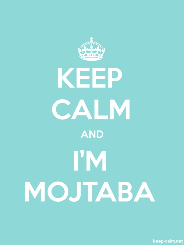 KEEP CALM AND I'M MOJTABA - white/lightblue - Default (600x800)