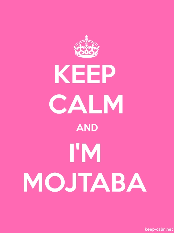 KEEP CALM AND I'M MOJTABA - white/pink - Default (600x800)