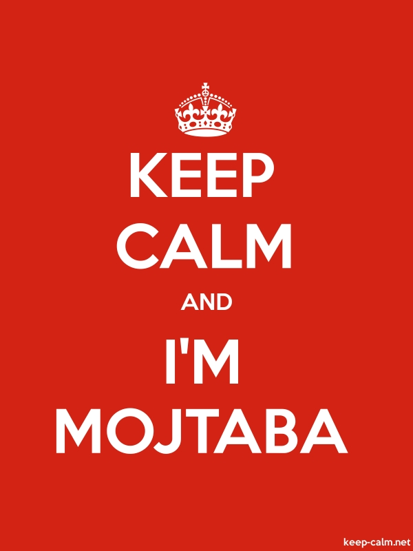 KEEP CALM AND I'M MOJTABA - white/red - Default (600x800)