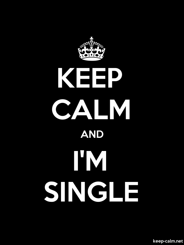 KEEP CALM AND I'M SINGLE - white/black - Default (600x800)