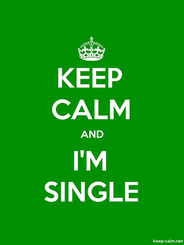 KEEP CALM AND I'M SINGLE - white/green - Default (600x800)