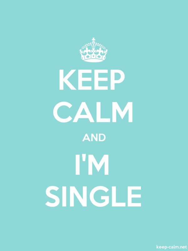 KEEP CALM AND I'M SINGLE - white/lightblue - Default (600x800)