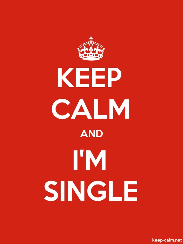 KEEP CALM AND I'M SINGLE - white/red - Default (600x800)