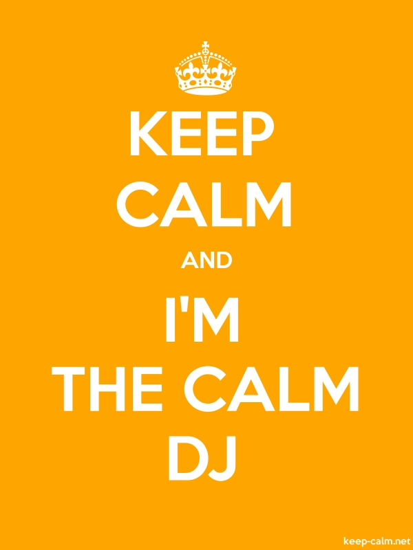 KEEP CALM AND I'M THE CALM DJ - white/orange - Default (600x800)