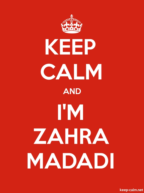 KEEP CALM AND I'M ZAHRA MADADI - white/red - Default (600x800)