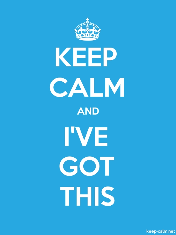 KEEP CALM AND I'VE GOT THIS - white/blue - Default (600x800)
