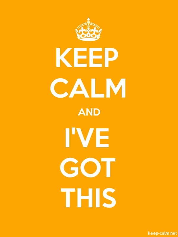 KEEP CALM AND I'VE GOT THIS - white/orange - Default (600x800)