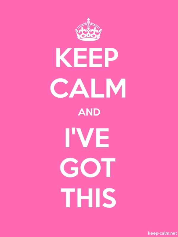 KEEP CALM AND I'VE GOT THIS - white/pink - Default (600x800)