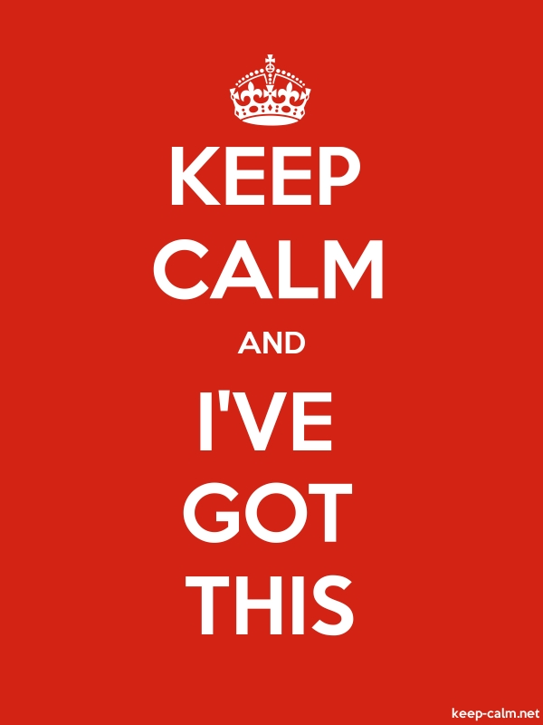 KEEP CALM AND I'VE GOT THIS - white/red - Default (600x800)