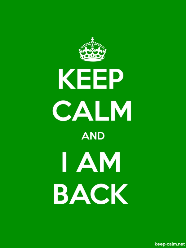 KEEP CALM AND I AM BACK - white/green - Default (600x800)