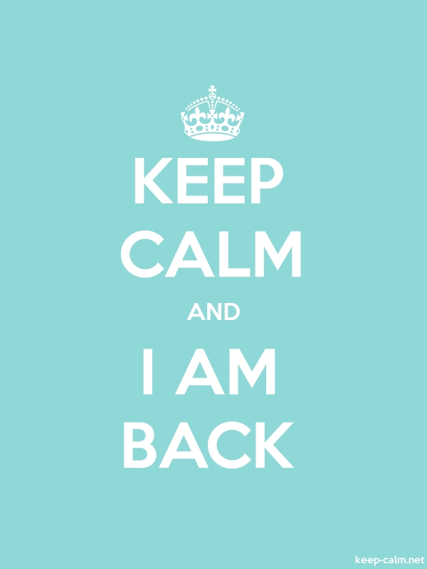 KEEP CALM AND I AM BACK - white/lightblue - Default (600x800)