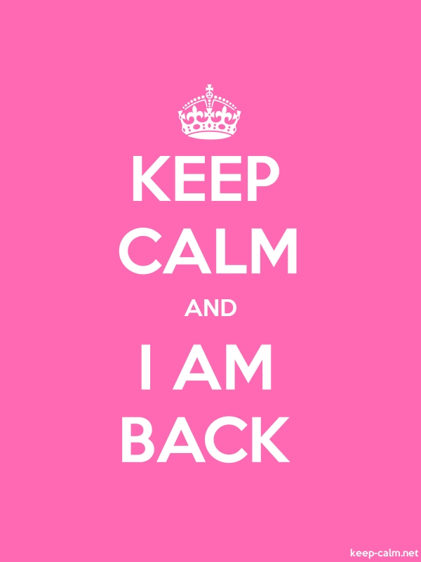 KEEP CALM AND I AM BACK - white/pink - Default (600x800)